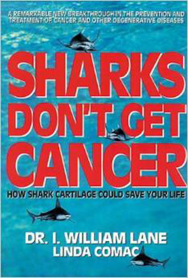 """Sharks Don't Get Cancer"" myths, lawsuits, and fillers"